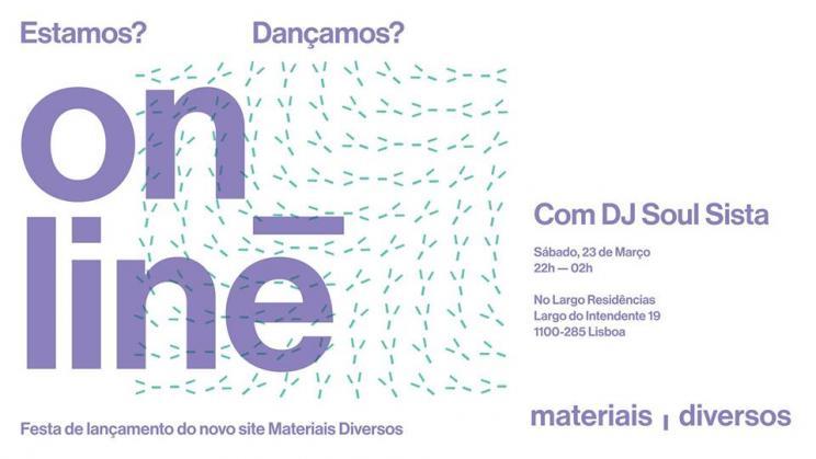 Online - Festa de Lançamento do novo site Materiais Diversos  com DJ Soul Sista 22h00 às 02h00